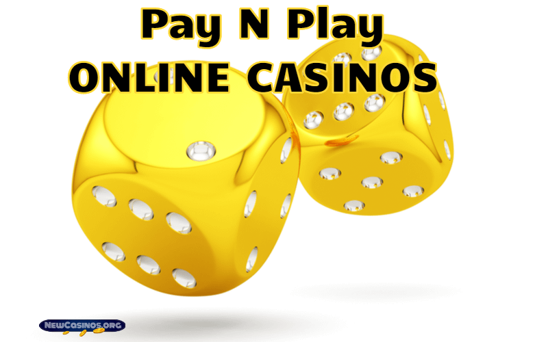 Pay N Play Online Casinos