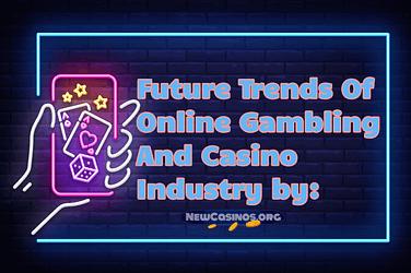 Future Trends Of Online Gambling