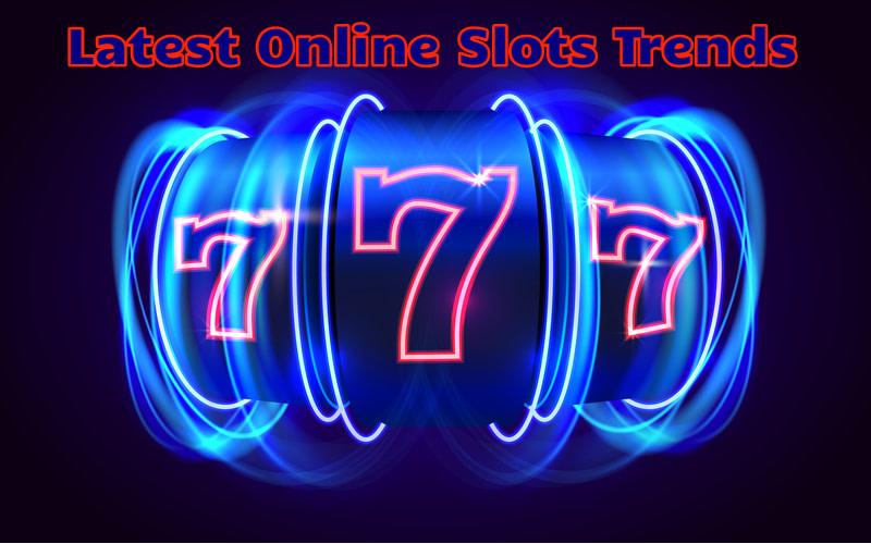 Online Slots Trends