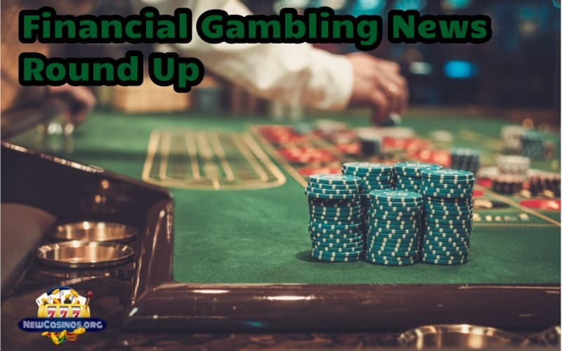 Financial Gambling News Round Up