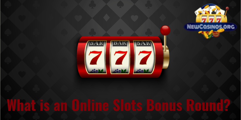 Online Slots Bonus Rounds