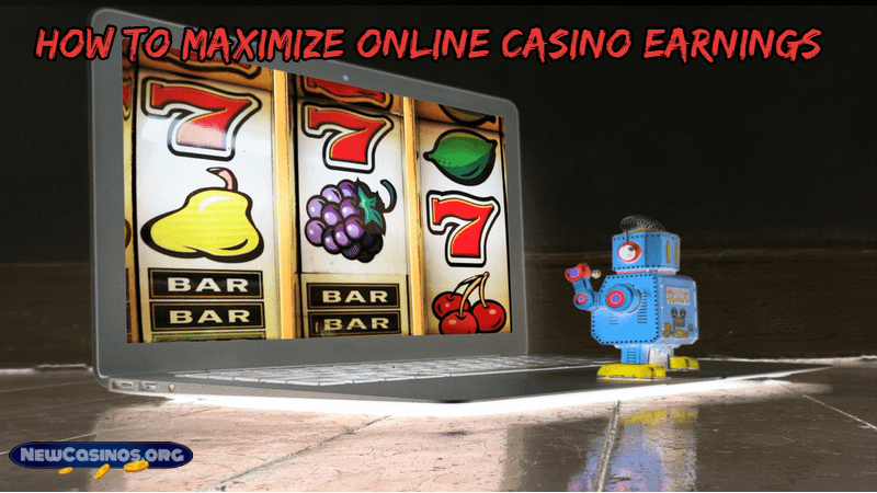 Maximize Online Casino Earnings