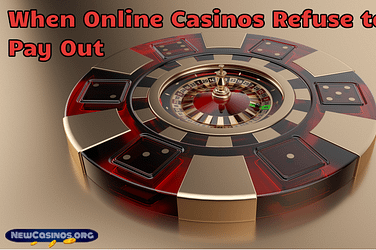 Online Casino Refuse to Pay