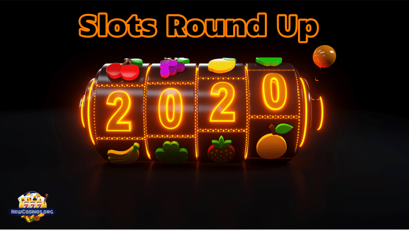 Slots Round Up - March 2020