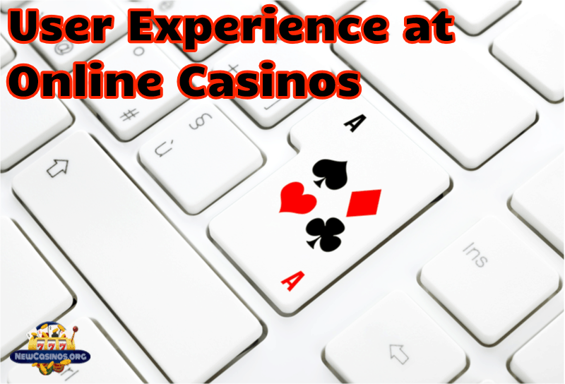 Remarkable User Experience at Online Casinos